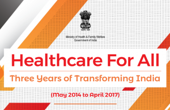 Healthcare For All – Three Years of Transforming India