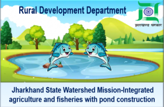 Jharkhand State Watershed Mission–Integrated agriculture and fisheries with pond construction